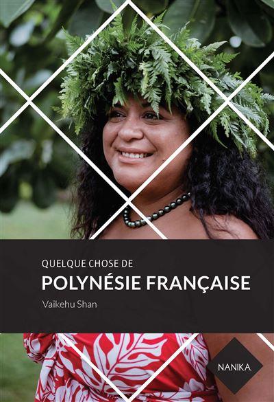"""Couverture du livre """"Quelque chose de Polynésie française"""""""